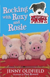 Muddy Paws 3: Rocking with Roxy and Rosie: Rocking with Roxy and Rosie - Jenny Oldfield