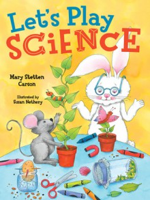 Let's Play Science - Mary Stetten Carson, Susan Nethery