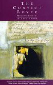 The Convict Lover: A True Story - Merilyn Simonds