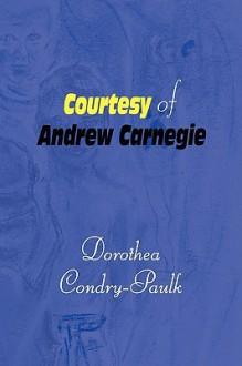 Courtesy of Andrew Carnegie - Dorothea Condry-Paulk
