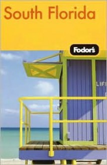 Fodor's South Florida, 5th Edition - Fodor's Travel Publications Inc.