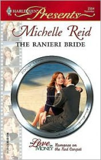 The Ranieri Bride (For Love or Money) (Harlequin Presents, #2564) - Michelle Reid