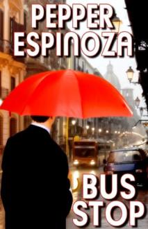 Bus Stop - Pepper Espinoza