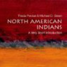 North American Indians: A Very Short Introduction - Theda Perdue, Michael D. Green, Richard Davidson