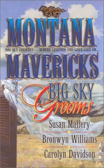 Big Sky Grooms - Susan Mallery, Bronwyn Williams, Carolyn Davidson