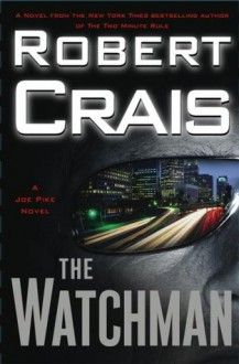 The Watchman - Robert Crais