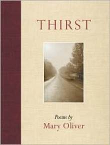 Thirst - Mary Oliver