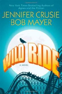Wild Ride - Jennifer Crusie,Bob Mayer