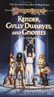 Kender, Gully Dwarves, and Gnomes - Margaret Weis, Tracy Hickman, Nancy Varian Berberick, Morris Simon, Barbara Siegel, Scott Siegel, Danny Peary, Harold Bakst, Richard A. Knaak, Michael Williams, Nick O'Donohoe