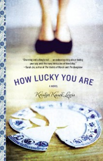 How Lucky You Are - Kristyn Kusek Lewis