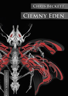 Ciemny Eden - Chris Beckett