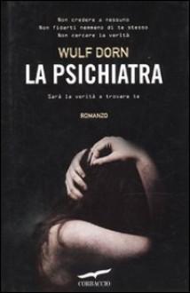 La psichiatra - Wulf Dorn, Alessandra Petrelli