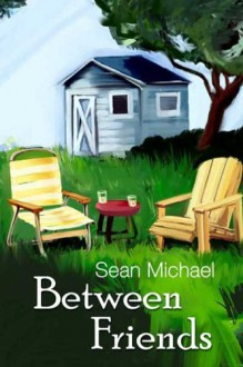 Between Friends - Sean Michael