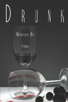 Drunk - Sahu
