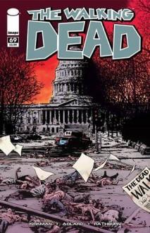 The Walking Dead, Issue #69 - Robert Kirkman, Charlie Adlard, Cliff Rathburn