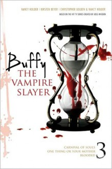 Buffy the Vampire Slayer, Vol. 3 - Christopher Golden, Nancy Holder, Kirsten Beyer, Joss Whedon
