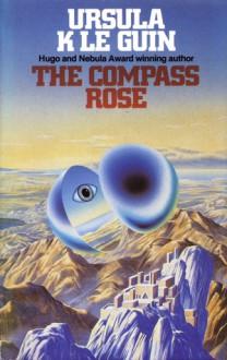 The Compass Rose - Ursula K. Le Guin