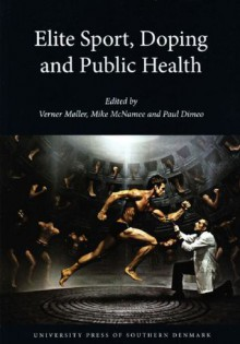 Elite Sport, Doping and Public Health - Verner Møller, Mike McNamee, Paul Dimeo