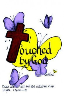 Touched by God - Gayle Frankford