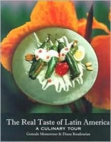 Real Taste of Latin America: A Culinary Tour - Gonzalo Monterroso