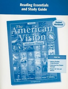 The American Vision: Modern Times, California Edition Student Workbook: Reading Essentials and Study Guide - Glencoe/McGraw-Hill