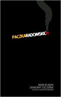 Paczka Radomskich - Marcin Kępa, Ziemowit Szczerek