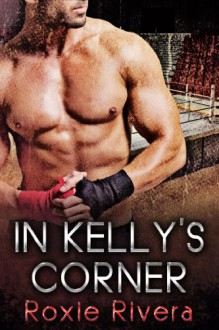 In Kelly's Corner - Roxie Rivera