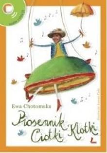 Piosennik Ciotki Klotki - Ewa Chotomska