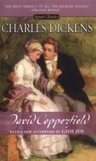 David Copperfield: (200th Anniversary Edition) (Signet Classics) - Charles Dickens, Gish Jen