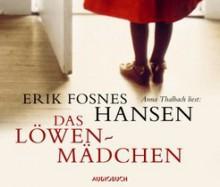 Das Löwenmädchen - Erik Fosnes Hansen, Anna Thalbach