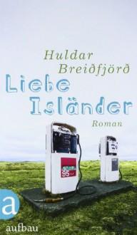 Liebe Isländer - Huldar Breiðfjörð, Gisa Marehn