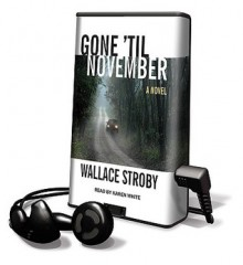 Gone 'Til November [With Earbuds] - Wallace Stroby, Karen White