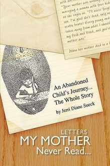 Letters My Mother Never Read - Jerri Sueck