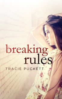 Breaking Rules - Tracie Puckett