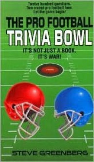 The Pro Football Trivia Bowl - Steve Greenburg, Steve Greenberg