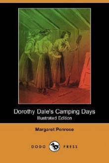 Dorothy Dale's Camping Days (Illustrated Edition) - Margaret Penrose