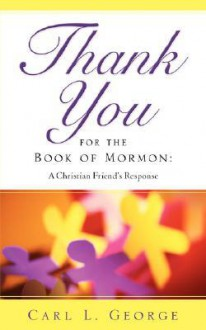 Thank You for the Book of Mormon - Carl L George