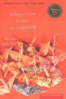Ninety-five Nights of Listening - Malinda Markham