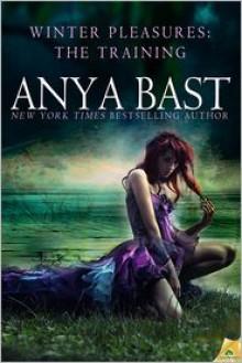 Winter Pleasures: The Training - Anya Bast