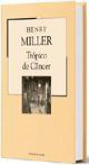 Trópico de Câncer (Colecção Mil Folhas, #52) - Henry Miller, Fernanda Pinto Rodrigues