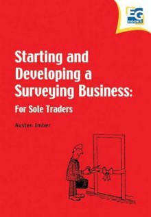 Starting and Developing a Surveying Business - Austen Imber