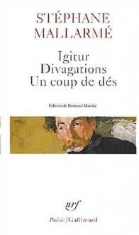 Igitur Divag Coup Des (Poesie/Gallimard) (French Edition) - Stepha Mallarme