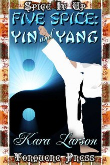 Five Spice: Ying And Yang - Kara Larson