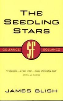 The seedling stars - James Blish - James Blish