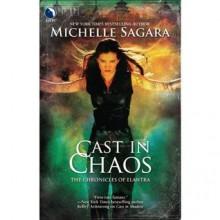 Cast in Chaos - Michelle Sagara, Khristine Hvam