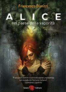 Alice nel paese della vaporità (Salani Narrativa) - Francesco Dimitri