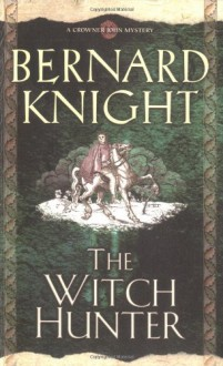 The Witch Hunter - Bernard Knight
