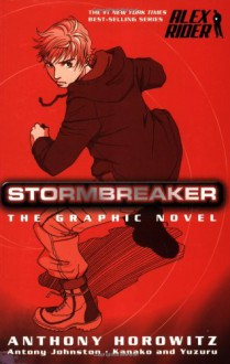 Stormbreaker: The Graphic Novel - Yuzuru Takasaki, Kanako Damerum, Anthony Horowitz, Antony Johnston