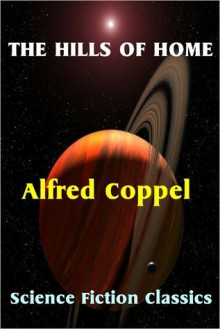 The Hills of Home - Alfred Coppel, Science Fiction Classics