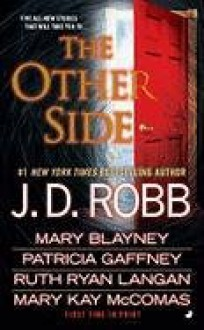 The Other Side - J.D. Robb,Patricia Gaffney,Mary Kay McComas,Mary Blayney,Ruth Ryan Langan